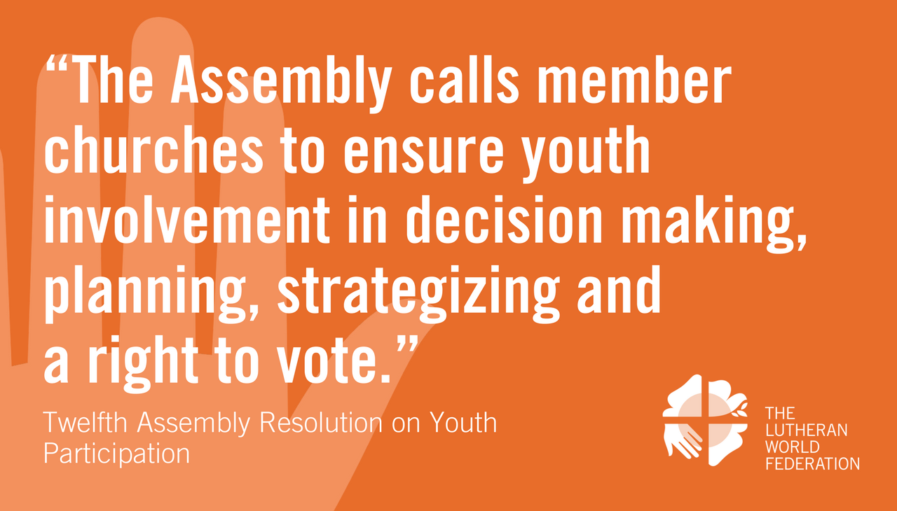 """The Assembly calls member churches to ensure youth involvement in decison making, planning, strategizing and a right to vote"" - Twelfth Assembly Ressolution on Youth Participation"