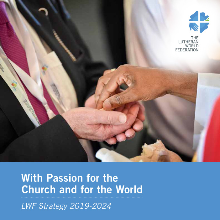 With Passion for the Church and for the World - LWF Strategy 2019 – 2024