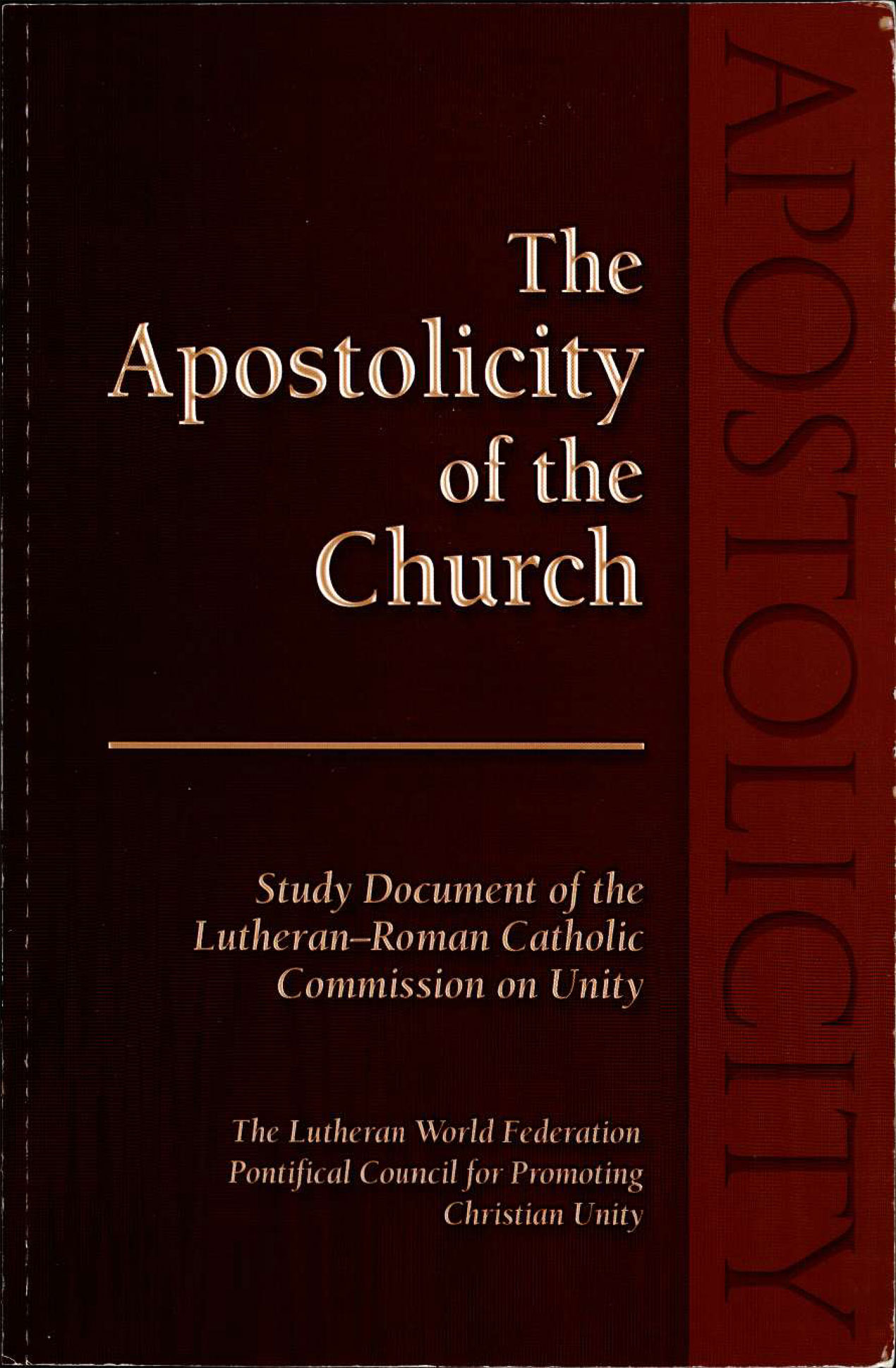 The Apostolicity of the Church Study Document of the Lutheran-Roman Catholic Commission on Unity