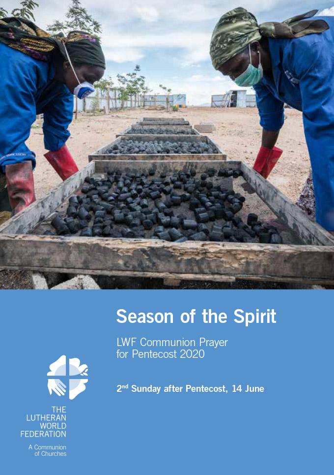 Season of the Spirit - LWF Communion Prayer for the Pentecost 2020: Week 3