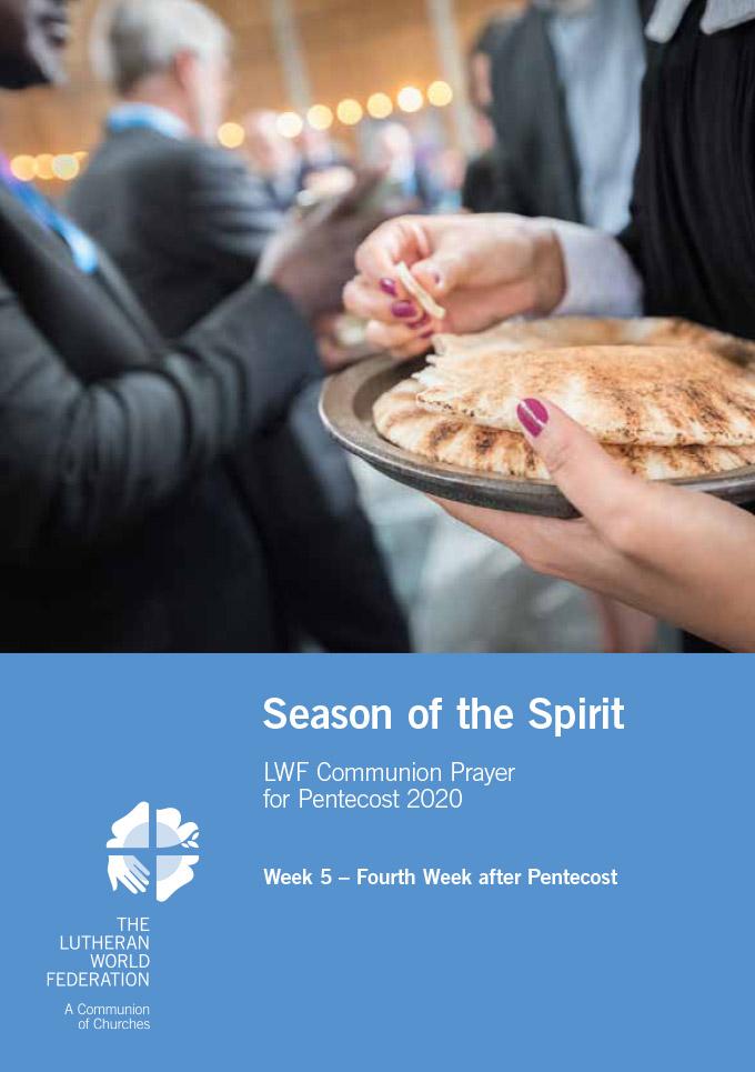 Season of the Spirit - LWF Communion Prayer for the Pentecost 2020: Week 5