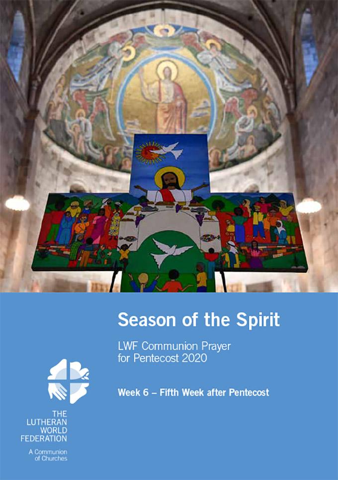 Season of the Spirit - LWF Communion Prayer for the Pentecost 2020: Week 6