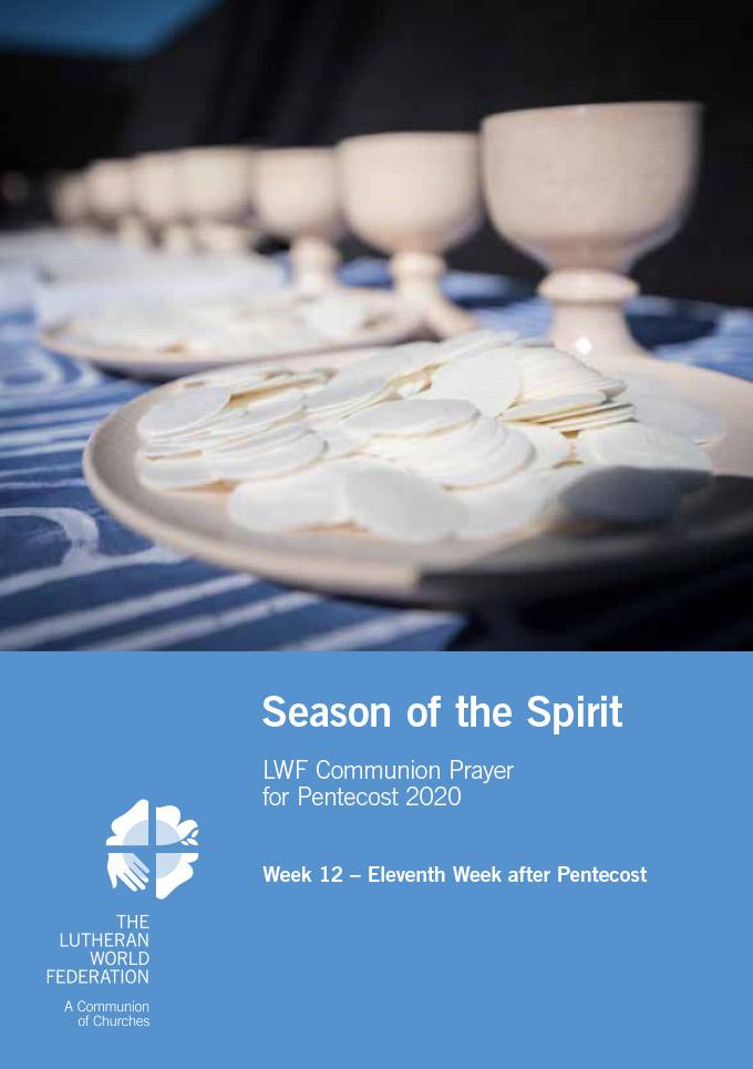 Season of the Spirit - LWF Communion Prayer for the Pentecost 2020: Week 12