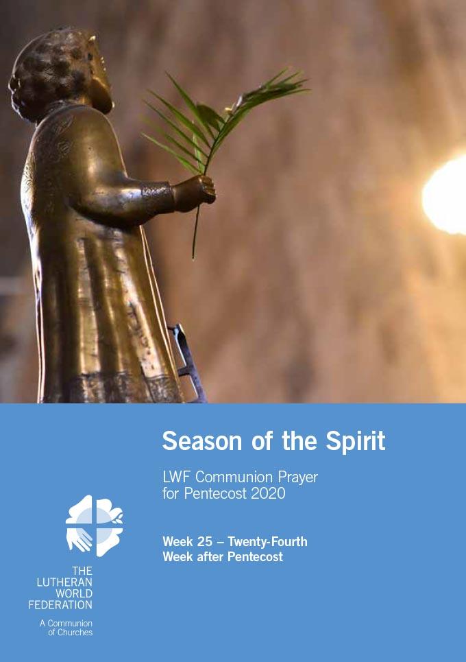 Season of the Spirit - LWF Communion Prayer for the Pentecost 2020: Week 25