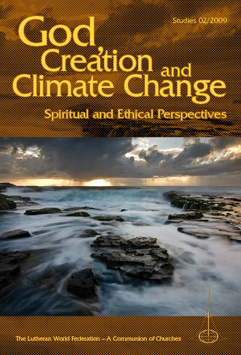 God, Creation and Climate Change – Spiritual and Ethical Perspectives